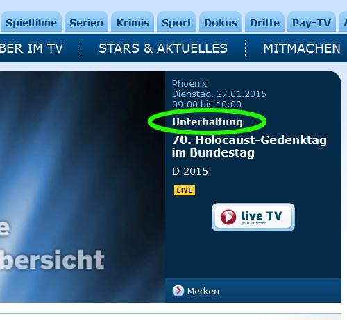"""Bildschirmfoto eines Online-TV-Programms, wo der Hinweis auf die Übertragung der Gedenkfeier zum Holocaust-Gedenktag 2015 als """"Unterhaltung"""" deklariert ist"""